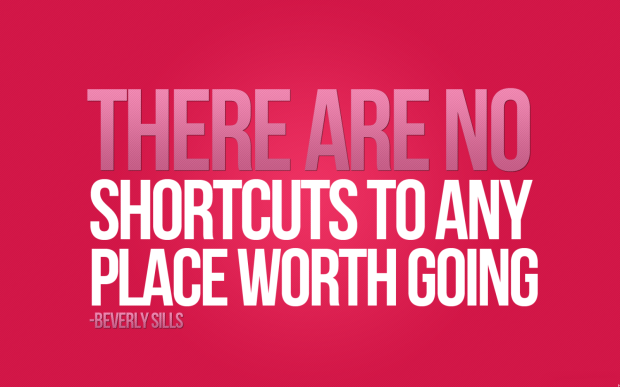 Stop taking short cuts!