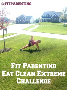 fit parenting eat clean extreme challenge